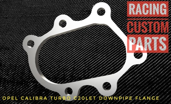 Opel Calibra Turbo C20LET Downpipe flange racing custom parts billet cnc