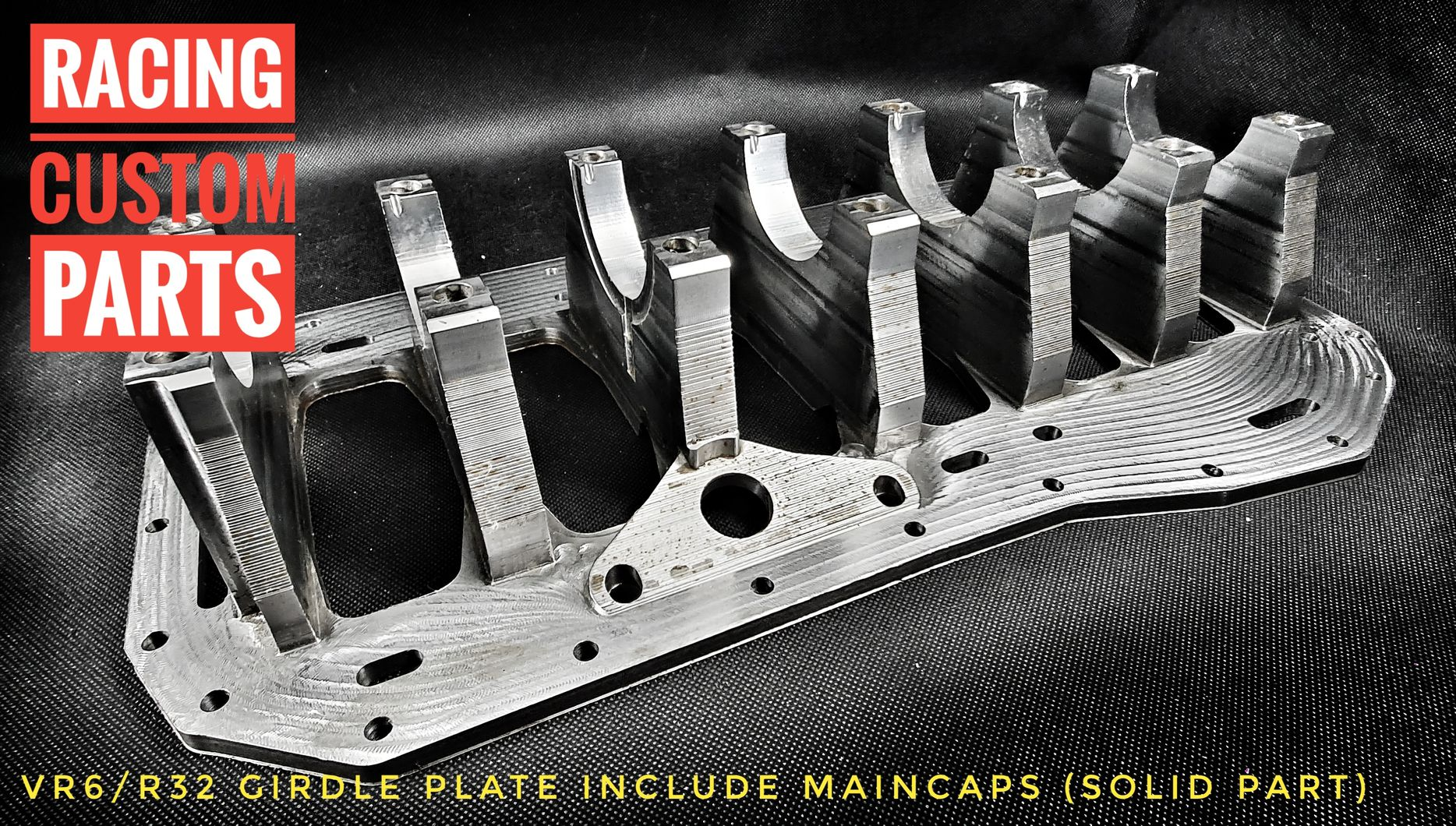 VR6 R32 Audi vw solid girdle plate maincaps 1000+ horse power girdle plate racing custom parts billet cnc