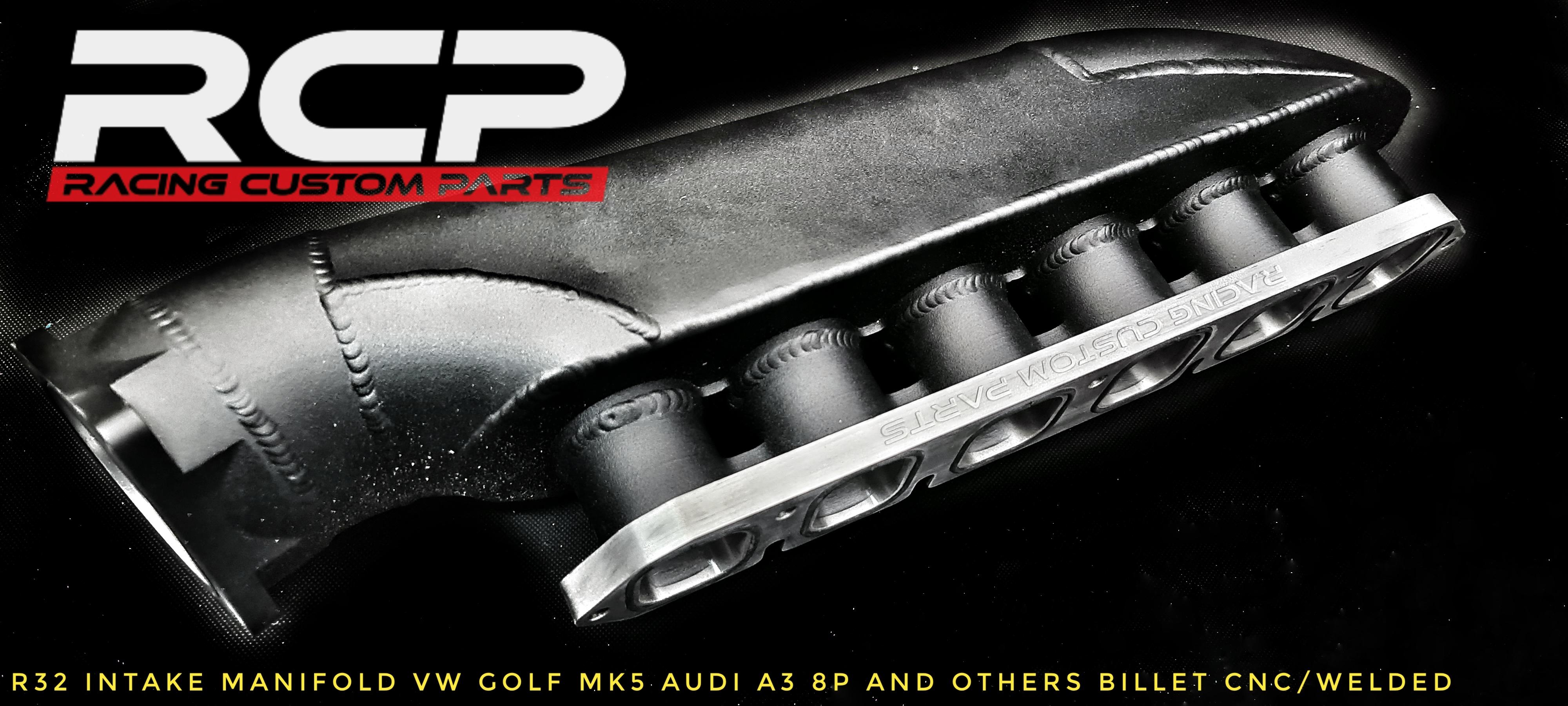 r32 custom intake manifold welde billet cnc golf 5 audi a3 turbo r30 rcp racing custom parts