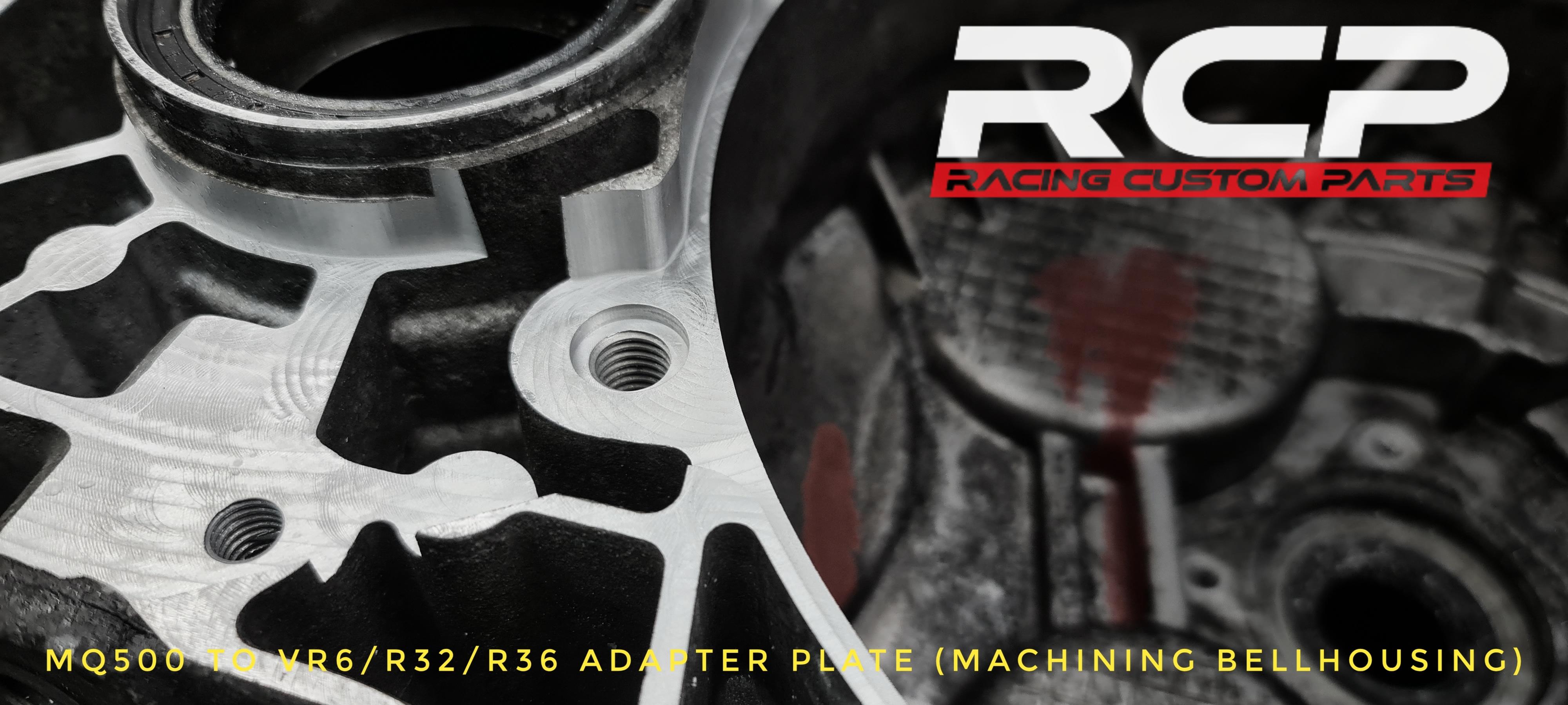 mq500 r32 adapter plate machining bellhousing strong gearbox turbo r36 vr6 rcp racing custom parts billet cnc