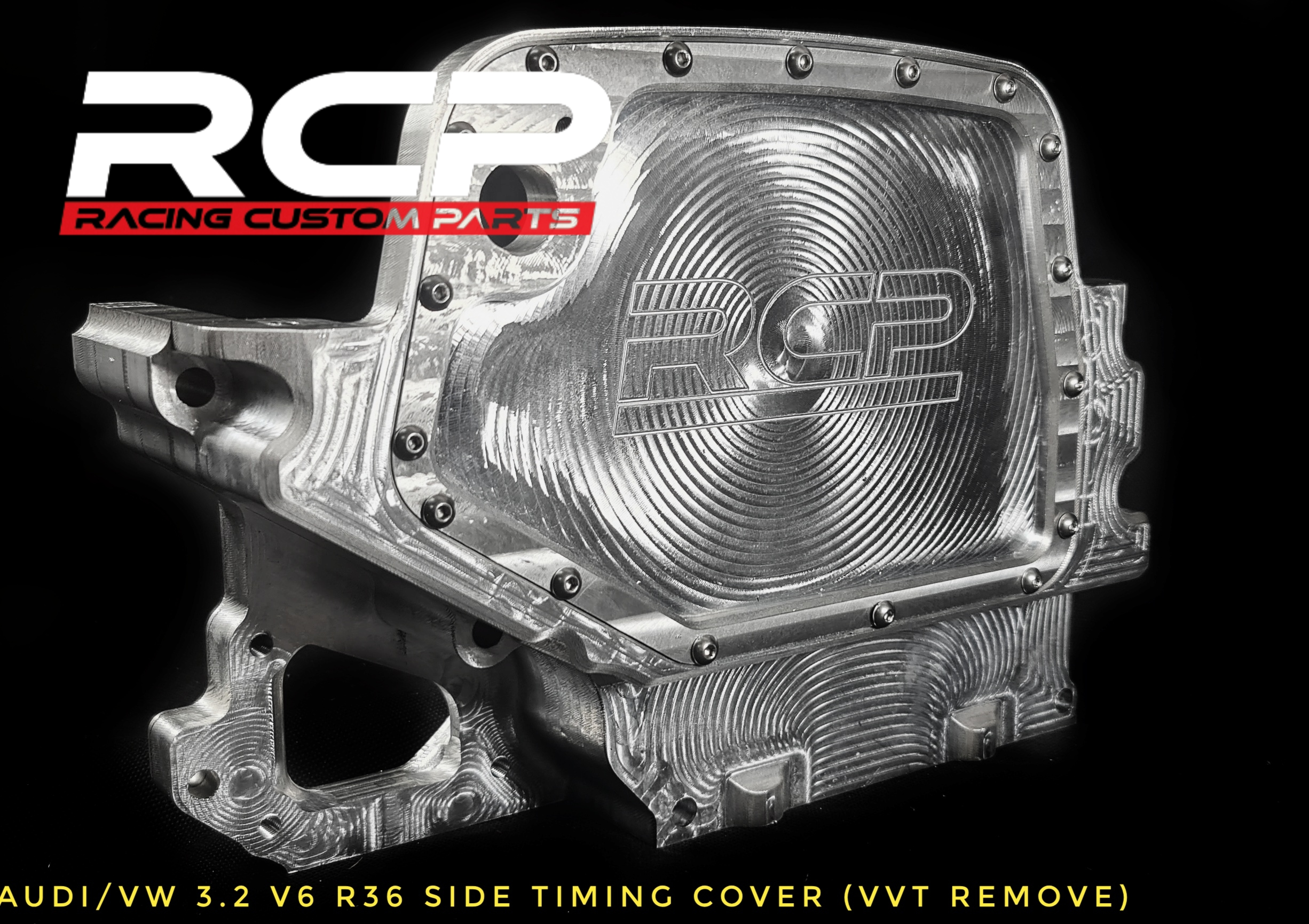 r32 vr6 r36 side cover no vvt remove rcp racing custom parts billet cnc machined audi vw turbo because race car engine cam cover
